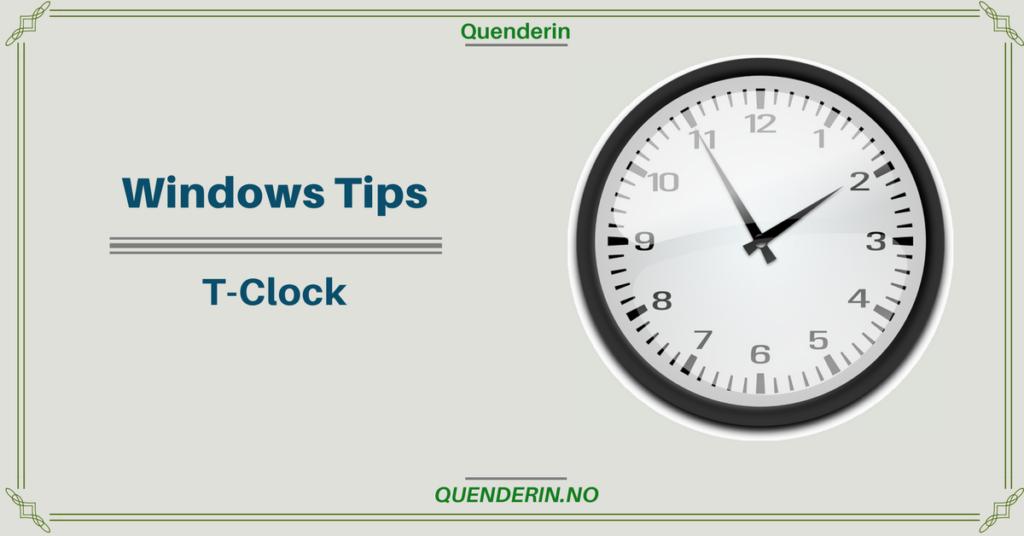Windows Tips - T-Clock