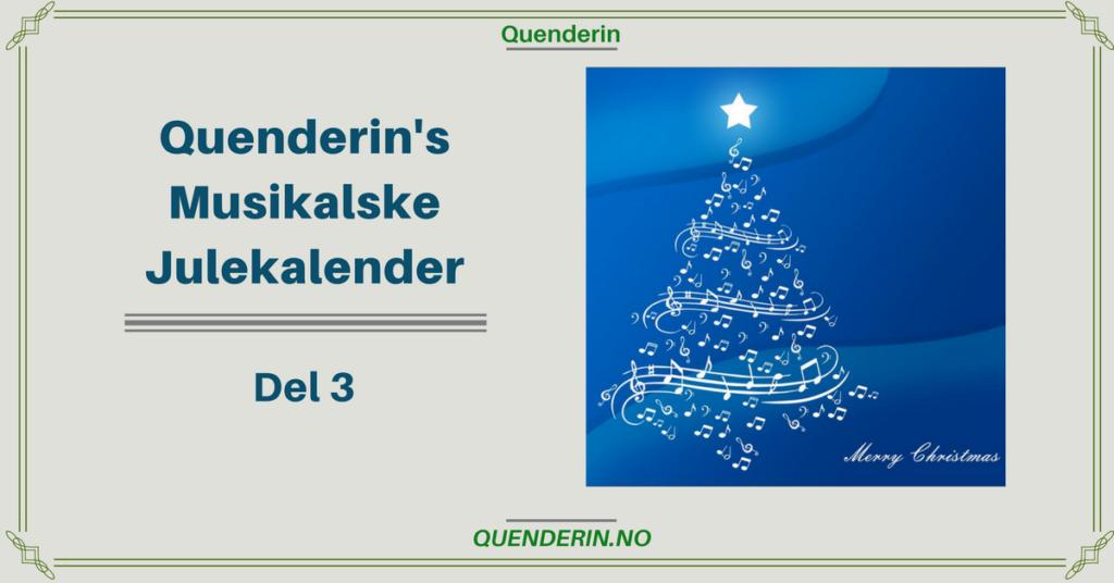 Quenderins Musikalske Julekalender - Del 3