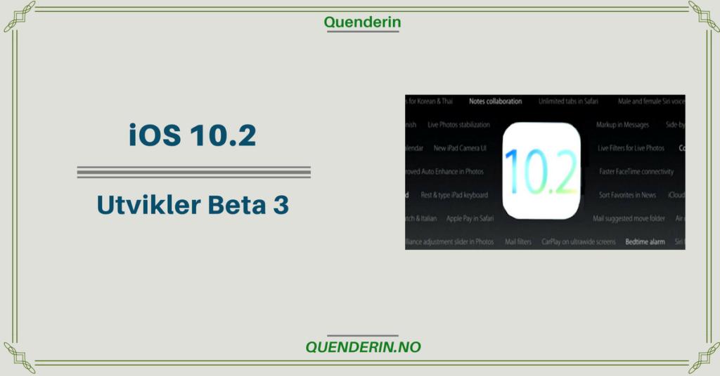 iOS 10.2 Utvikler Beta 3