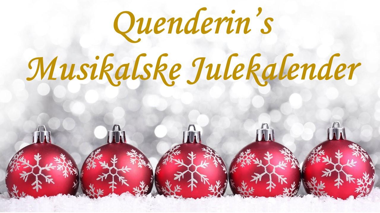 Quenderin's Musikalske Julekalender - Del 3