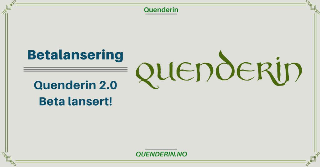 Betalansering - Quenderin 2.0 Beta lansert!